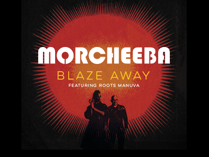 MORCHEEBA – BLAZE AWAY